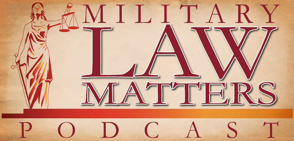 Military Law Matters Podcast